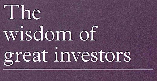 The Wisdom of Great Investors